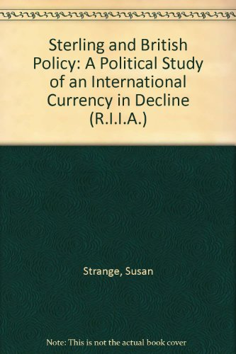9780192149855: Sterling and British Policy: A Political Study of an International Currency in Decline