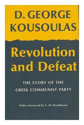 9780192151483: Revolution and Defeat, The Story of the Greek Communist Party