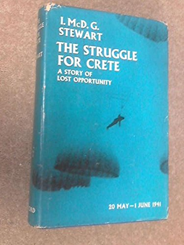 9780192151544: The Struggle for Crete, 20 May-1 June, 1941: A Story of Lost Opportunity