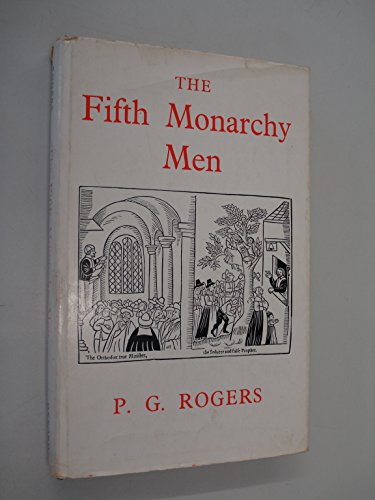 The Fifth Monarchy Men: Rogers, P.G.