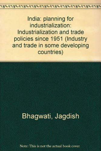 9780192153265: India: planning for industrialization: Industrialization and trade policies since 1951 (Industry and trade in some developing countries)