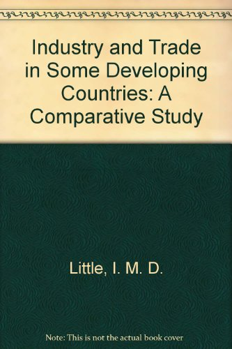 Industry and Trade in Some Developing Countries: A Comparative Study. (Amartya Sen's copy, ...