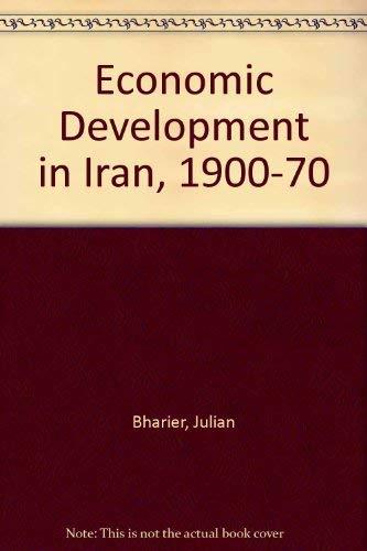 Economic Development in Iran, 1900-70: Bharier, Julian