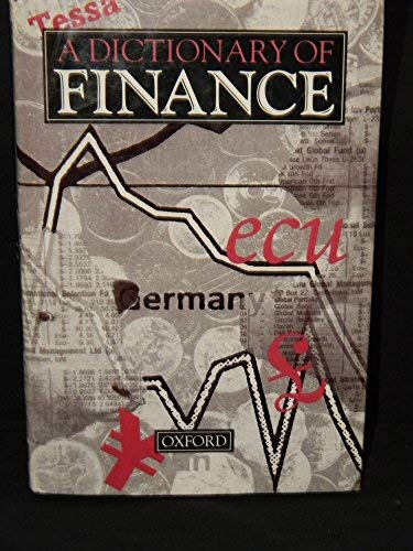 9780192153630: A Dictionary of Finance (Oxford Reference S.)