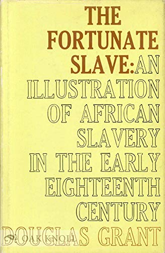 9780192156341: Fortunate Slave: Illustration of African Slavery in the Early Eighteenth Century