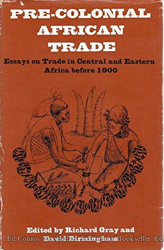 Pre-Colonial African Trade: essays on trade in: Gray, Richard