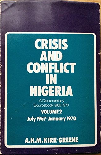 9780192156426: Crisis and Conflict in Nigeria: v. 2: A Documentary Sourcebook, 1966-70