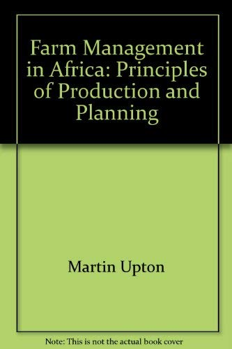 Farm Management in Africa: Principles of Production: Martin Upton