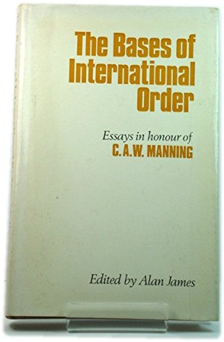 9780192158017: Bases of International Order: Essays in Honour of C.A.W.Manning