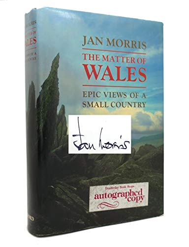 9780192158468: The Matter of Wales: Epic Views of a Small Country