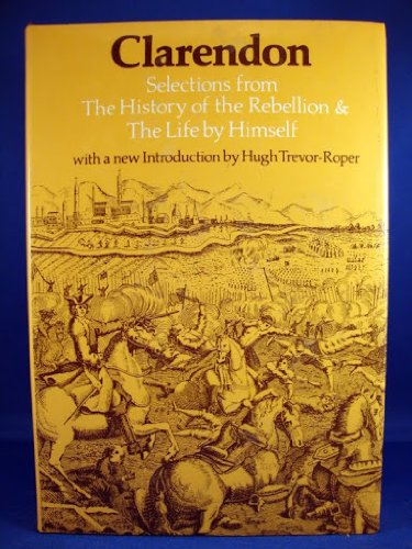 History of the Rebellion and Civil Wars: Clarendon, Edward Hyde,Earl