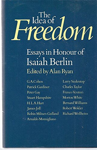 9780192158598: The Idea of Freedom: Essays in Honour of Isaiah Berlin