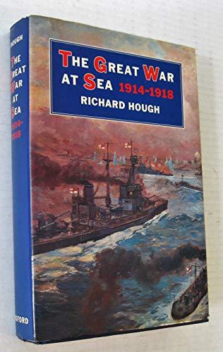 The Great War at Sea, 1914-1918: Hough, Richard