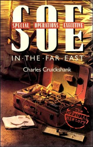S.O.E. in the Far East (SOE): Cruickshank, Charles Greig