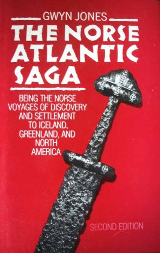 THE NORSE ATLANTIC SAGA. Being The Norse Discovery And Settlement To Iceland, Greenland, And Nort...
