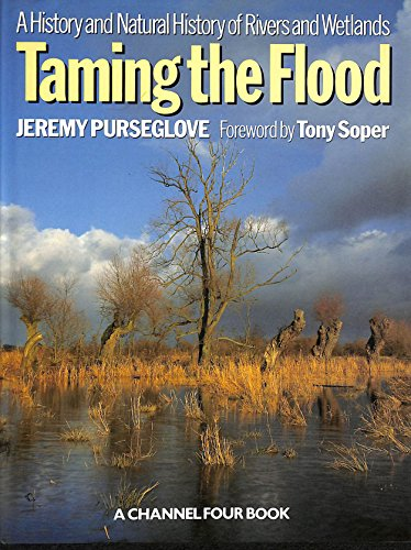9780192158918: Taming the Flood: Rivers and Wetlands in Britain