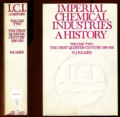 IMPERIAL CHEMICAL INDUSTRIES: A HISTORY: Vol 1: WJ Reader