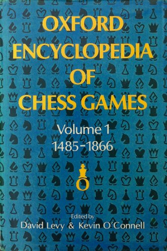 Oxford Encyclopedia of Chess Games Volume 1 1485-1866: David Levy & Kevin O'Connell