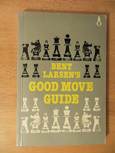 9780192175939: BENT LARSEN'S GOOD MOVE GUIDE
