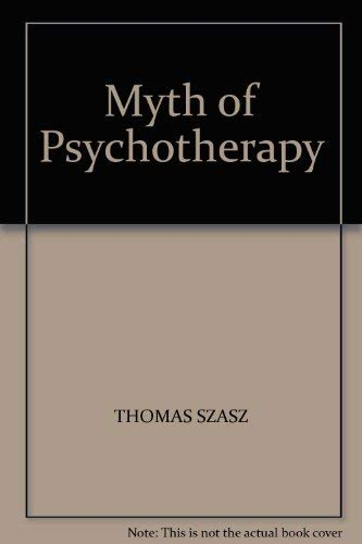 9780192176769: Myth of Psychotherapy: Mental Healing as Religion, Rhetoric and Repression