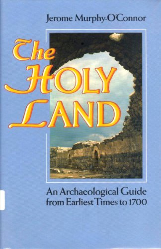 9780192176899: The Holy Land: An Archaeological Guide from Earliest Times to 1700