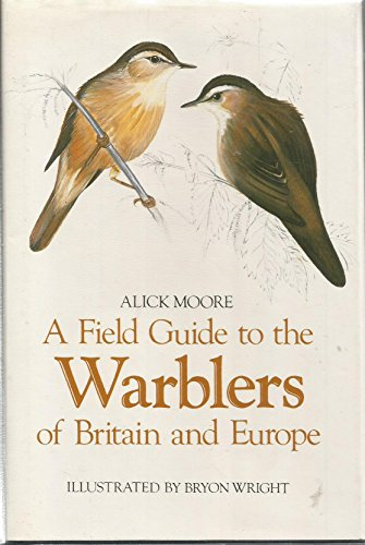 9780192177100: A Field Guide to the Warblers of Britain and Europe