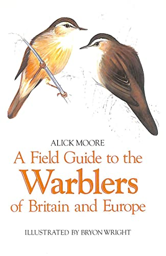 A Field Guide to the Warblers of Britain and Europe