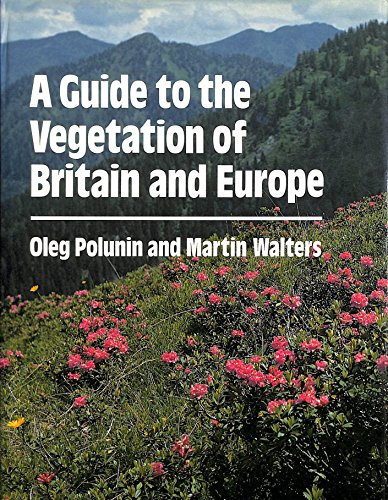 9780192177131: A Guide to the Vegetation of Britain and Europe