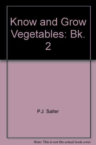Know and Grow Vegetables: Bk. 2: J.K.A. Bleasdale, P.J.