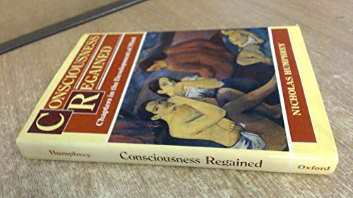 9780192177322: Consciousness Regained: Chapters in the Development of Mind