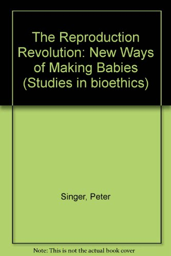 9780192177360: The Reproduction Revolution: New Ways of Making Babies (Studies in bioethics)