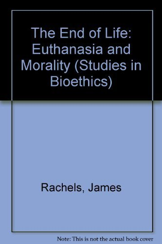 9780192177469: The End of Life: Euthanasia and Morality (Studies in Bioethics)