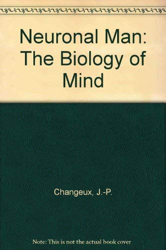 9780192177506: Neuronal Man: The Biology of Mind