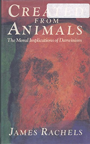 9780192177759: Created from Animals: The Moral Implications of Darwinism