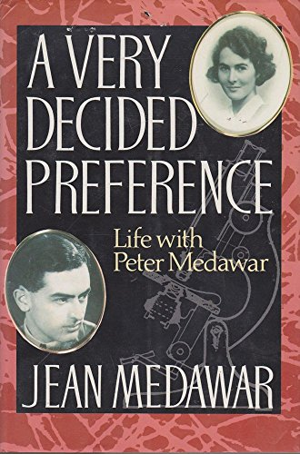 Very Decided Preference : Life with Peter Medawar: Medawar, Jean