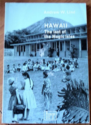 Hawaii; the last of the magic isles: Andrew William Lind