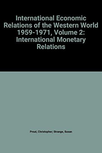 9780192183170: International Economic Relations of the Western World, 1959-71: International Monetary Relations v. 2 (R.I.I.A.)
