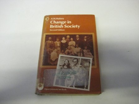 Change in British Society: Based on the Reith Lectures: Halsey, A.H.