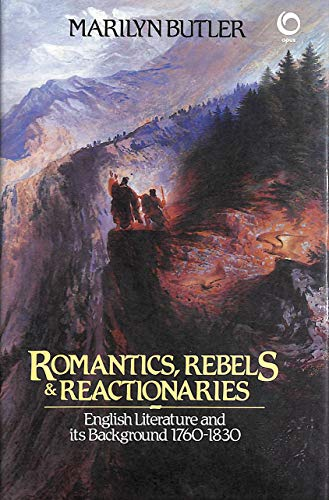 9780192191441: Romantics, Rebels and Reactionaries: English Literature and Its Background, 1760-1830 (OPUS)