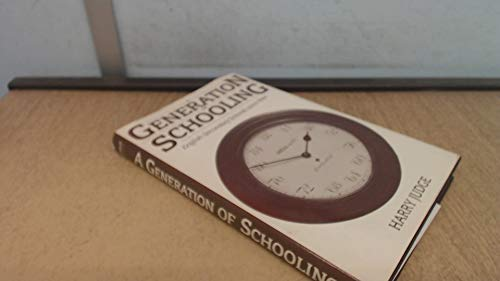 9780192191755: A Generation of Schooling: English Secondary Schools Since 1944
