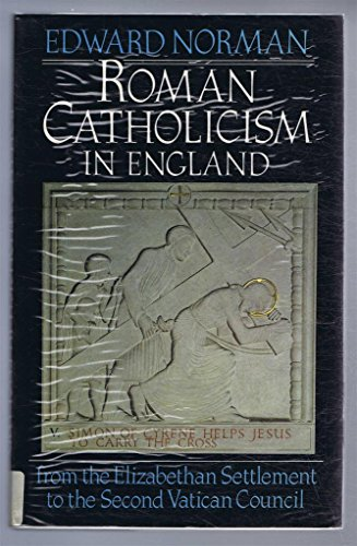 9780192191816: Roman Catholicism in England from the Elizabethan Settlement to the Second Vatican Council