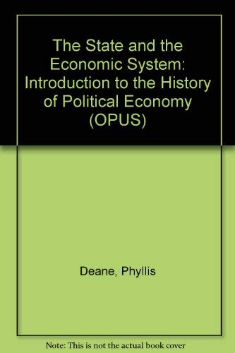 9780192191878: The State and the Economic System: An Introduction to the History of Political Economy