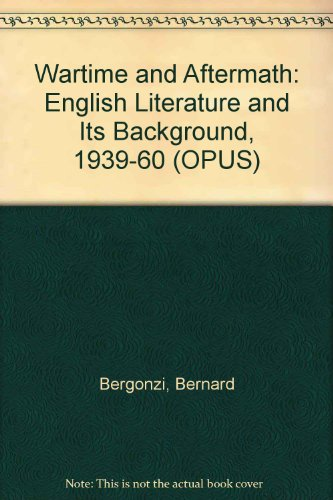 9780192192424: Wartime and Aftermath: English Literature and its Background 1939-1960