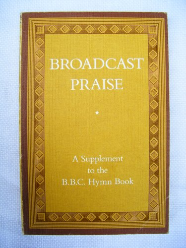 9780192313034: Broadcast Praise: A Supplement to the BBC Hymn Book