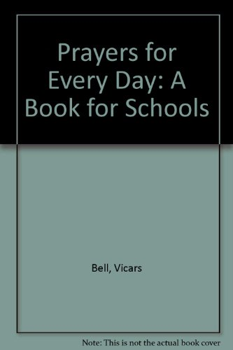 Prayers for Every Day: A Book for: Vicars Bell
