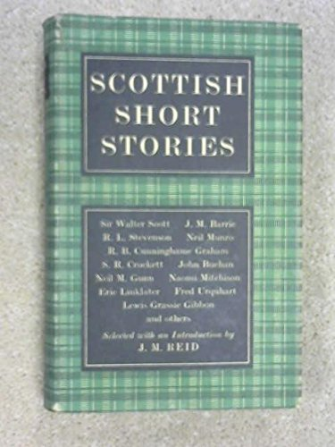 Scottish Short Stories. Selected with an Introduction: REID, J. M.