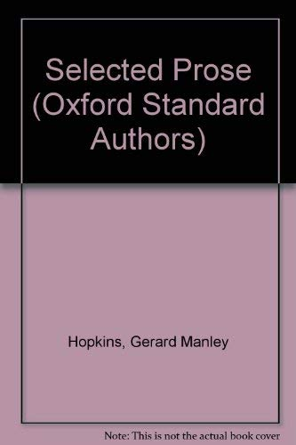 Selected Prose (Oxford Standard Authors) (0192541730) by Gerard Manley Hopkins