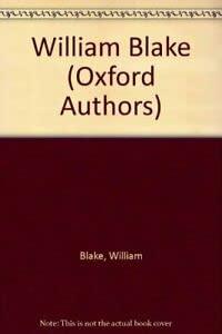 William Blake (The Oxford Authors): Blake, William