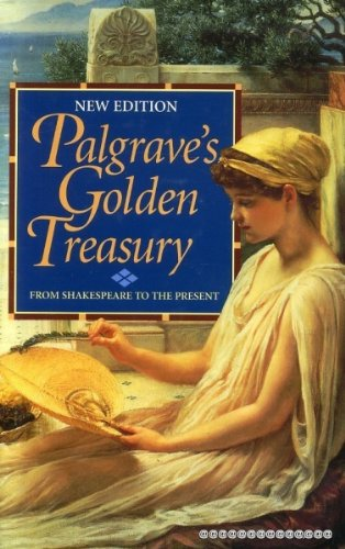 9780192542021: The Golden Treasury of the Best Songs & Lyrical Poems in the English Language (Oxford standard authors)