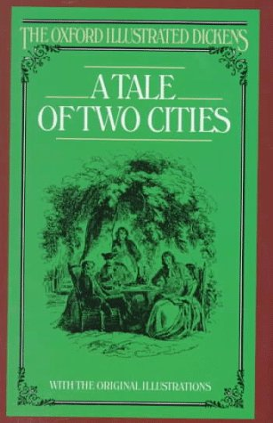 A Tale of Two Cities (Oxford Illustrated Dickens) - Dickens, Charles